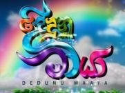Dedunu Maaya - Tele Drama