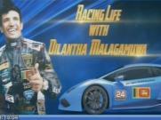 Racing Life with Dilantha Malagamuwa