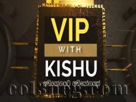 VIP with Kishu 19-03-2019